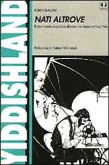 Nati altrove. Il movimento anarchico ebraico tra Mosca e New York - Furio Biagini - copertina
