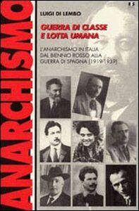 Guerra di classe e lotta umana. L'anarchismo in Italia dal biennio rosso alla guerra di Spagna (1919-1939)