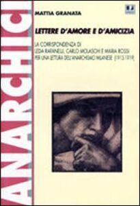 Lettere d'amore e d'amicizia. La corrispondenza di Leda Rafanelli, Carlo Molaschi e Maria Rossi per una lettura dell'anarchismo milanese (1913-1919)