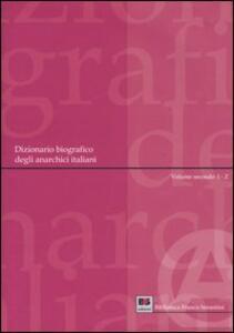 Dizionario biografico degli anarchici italiani. Vol. 2: Volume secondo: I-Z.