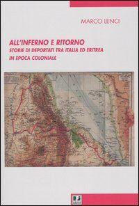 All'inferno e ritorno. Storie di deportati tra Italia ed Eritrea in epoca coloniale