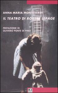 Il teatro di Robert Lepage