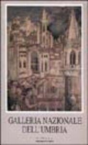 Galleria nazionale dell'Umbria. Perugia, Palazzo dei priori. Con videocassetta: «Galleria nazionale dell'Umbria. Itinerario artistico»