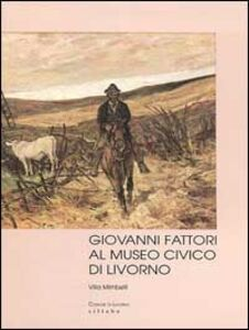 Giovanni Fattori al Museo civico di Livorno