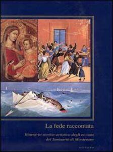 La fede raccontata. Itinerario storico-artistico degli ex-voto del Santuario di Montenero
