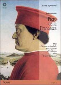 Piero della Francesca. Dal «Dittico trionfale dei signori d'Urbino» alla «Flagellazione»