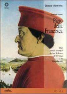 Piero della Francesca. Del «Díptico triunfal de los senores de Urbino» a la «Flagelación»