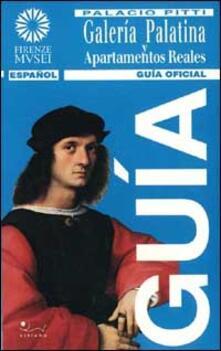 Galleria palatina e appartamenti reali palazzo Pitti. Ediz. spagnola - Marco Chiarini - copertina