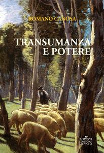 Transumanza e potere. «Pastori» e «agricoltori» tra Abruzzo e Puglia dalla fine del Settecento alla metà dell'Ottocento