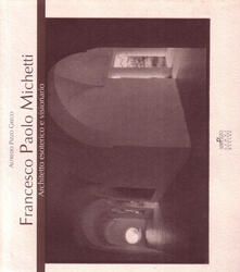 Francesco Paolo Michetti. Architetto esoterico e visionario. Testo inglese a fronte - Alfredo Pizzo Greco - copertina