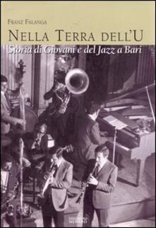 La terra dell'u. Storia di giovani e del jazz a Bari