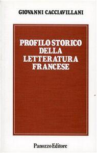Profilo storico della letteratura francese. Dal Rinascimento ai giorni nostri