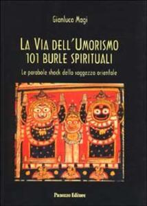 La via dell'umorismo. 101 burle spirituali