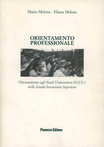 L' orientamento professionale (O.P.) e agli studi universitari (O.S.U.). Guida per gli studenti delle secondarie che intendano frequentare l'università...