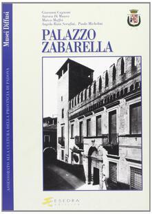 Palazzo Zabarella - Angela Ruta Serafini,Giovanni Cagnoni,Marco Maffei - copertina