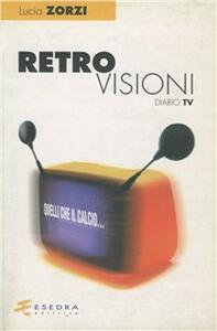 Retrovisioni (diario Tv)