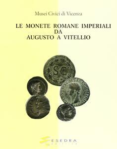 Musei civici di Vicenza. Le monete romane imperiali da Augusto a Vitellio
