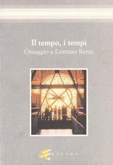 Il tempo, i tempi. Omaggio a Lorenzo Renzi - Rosanna Brusegan,Michele A. Cortelazzo - copertina