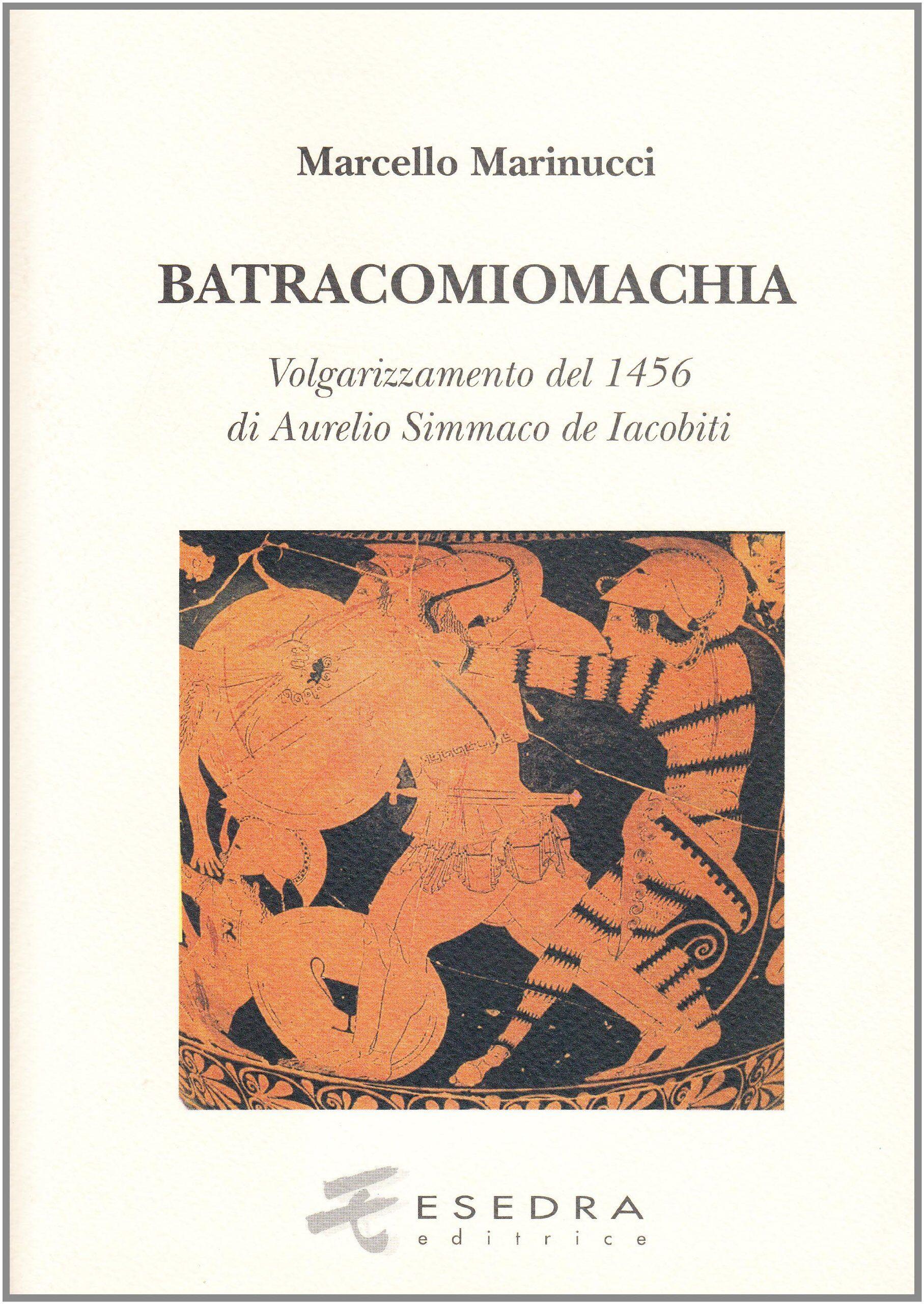 Batracomiomachia (volgarizzamento del 1456 di Aurelio Simmaco de Iacobiti)