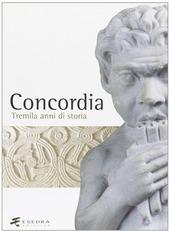 Concordia. Tremila anni di storia