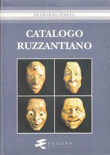 Catalogo ruzzantiano - Ivano Paccagnella,Anna M. Spiazzi,Emilio Lippi - copertina