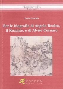 Per le biografie di Angelo Beolco, il Ruzante, e di Alvise Cornaro