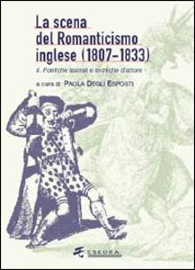La scena del Romanticismo inglese (1807-1833). Vol. 2: I luoghi teatrali, i generi, la spettacolarità.