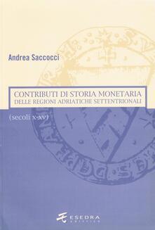 Contributi di storia monetaria delle regioni adriatiche settentrionali (secoli X-XV) - Andrea Saccocci - copertina