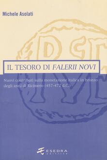 Il tesoro di Falerii Novi. Nuovi contributi sulla monetazione italica in bronzo degli anni di Ricimero (457-472 d. C.) - Michele Asolati - copertina