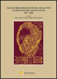 Bibliografia del dialetto veneziano del Novecento - Giuliano Averna,Paolo Saccoman - copertina
