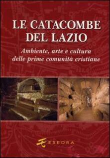 Steamcon.it Le catacombe del Lazio. Ambiente, arte e cultura delle prime comunità cristiane Image
