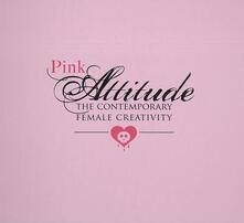 Pink attitude. The contemporary female creativity - copertina