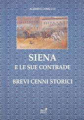 Siena e le sue contrade. Brevi cenni storici