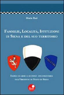 Famiglie, località, istituzioni di Siena e del suo territorio - Maria Ilari - copertina