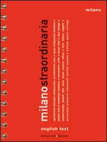 Milano straordinaria 2011. Ediz. italiana e inglese - copertina