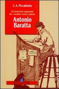 Antonio Baratta. Gli immortali epigrammi del «Cavaliere senza camicia»