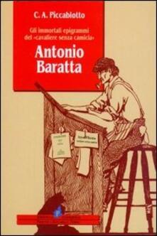 Antonio Baratta. Gli immortali epigrammi del «Cavaliere senza camicia» - Carlo A. Piccablotto - copertina