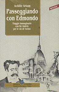 Passeggiando con Edmondo. Viaggio immaginario con De Amicis per le vie di Torino