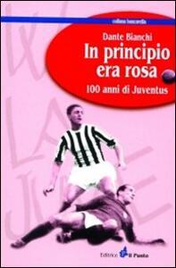In principio era rosa: 100 anni di Juventus