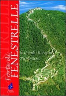Forte di Fenestrelle. La grande muraglia piemontese - Mario Reviglio - copertina