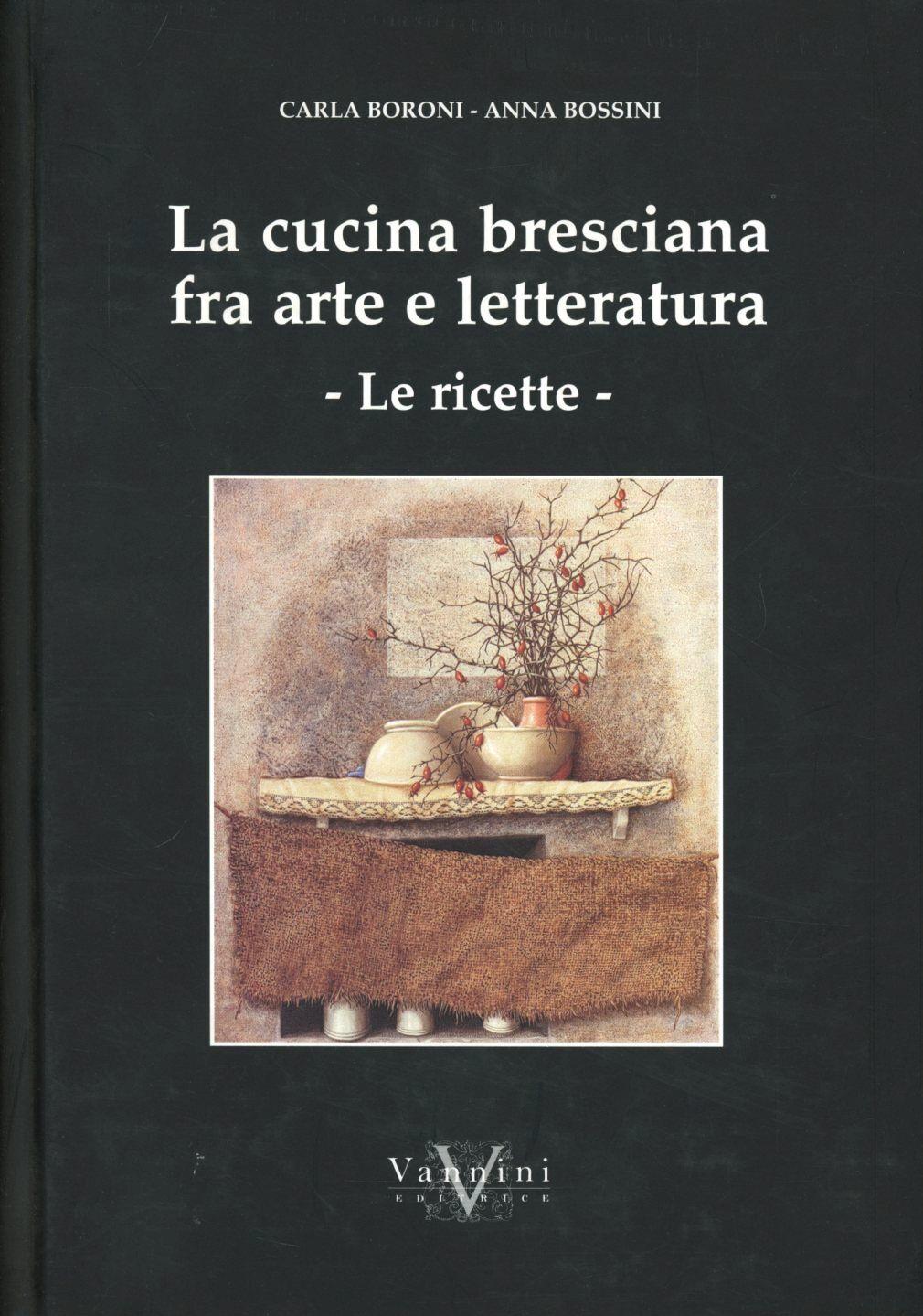 La cucina bresciana tra arte e letteratura. Le ricette