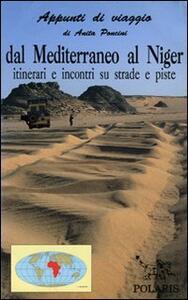 Dal Mediterraneo al Niger. Itinerari e incontri su strade e piste