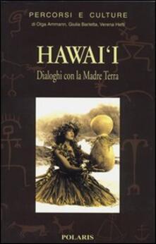 Hawai'i. Dialoghi con la Madre Terra - Olga Ammann,Giulia Barletta,Verena Hefti - copertina