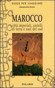 Marocco. Città imperiali, castelli di terra e oasi del sud