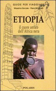 Etiopia. Nel cuore antico dell'Africa nera