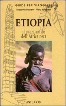 Etiopia. Nel cuore antico dell'Africa nera - Massimo Bocale,Piera Borghetti - copertina