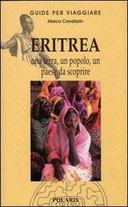 Eritrea. Una terra, un popolo, un paese da scoprire