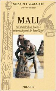 Mali. Dal Sahel al Sahara, fascino e mistero dei popoli del fiume Niger