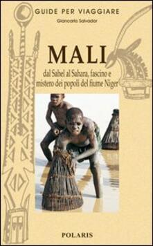 Mali. Dal Sahel al Sahara, fascino e mistero dei popoli del fiume Niger.pdf