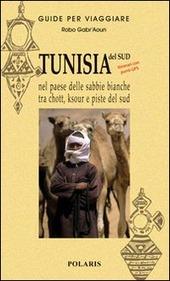 Tunisia. Nel paese delle sabbie bianche tra chott, ksour e piste del sud